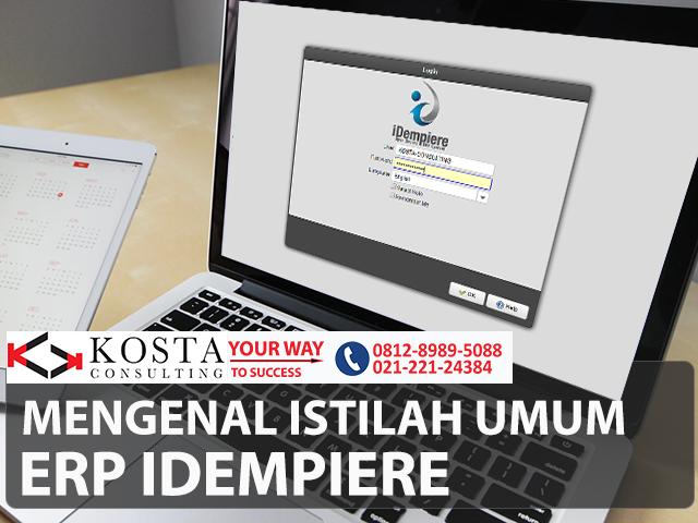 Mengenal Istilah Umum di ERP iDempiere, software erp, erp indonesia, idempiere, idempiere indonesia, glossary, kosta-consulting, pt kreasi solusi teknologi
